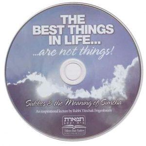 Sukkos: The Best Things in Life…