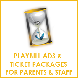 Playbill Ads & Ticket Packages for Parents & Staff