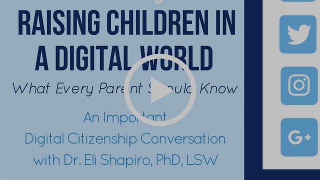 Raising Children in a Digital World